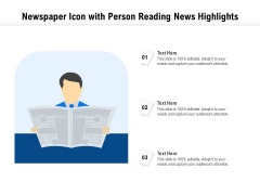 Newspaper Icon With Person Reading News Highlights Ppt PowerPoint Presentation Gallery Rules PDF