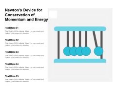 Newtons Device For Conservation Of Momentum And Energy Ppt Powerpoint Presentation Professional Files