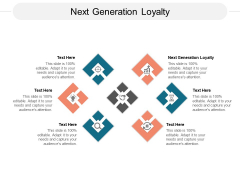 Next Generation Loyalty Ppt PowerPoint Presentation Summary Design Templates Cpb