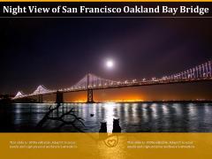 Night View Of San Francisco Oakland Bay Bridge Ppt PowerPoint Presentation Ideas Background Image PDF