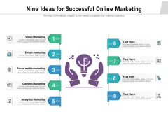 Nine Ideas For Successful Online Marketing Ppt PowerPoint Presentation Ideas Themes PDF