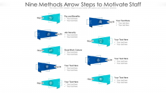 Nine Methods Arrow Steps To Motivate Staff Ppt PowerPoint Presentation File Graphics Pictures PDF