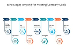Nine Stages Timeline For Meeting Company Goals Ppt PowerPoint Presentation Gallery Skills PDF