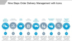 Nine Steps Order Delivery Management With Icons Ppt PowerPoint Presentation Model Graphics Template