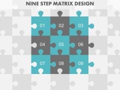 Nine Steps Puzzle Matrix Design Powerpoint Slides