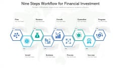 Nine Steps Workflow For Financial Investment Ppt PowerPoint Presentation File Inspiration PDF