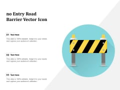 No Entry Road Barrier Vector Icon Ppt PowerPoint Presentation Gallery Master Slide PDF