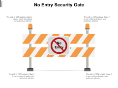 No Entry Security Gate Ppt PowerPoint Presentation Gallery Graphics Tutorials