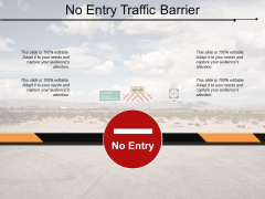 No Entry Traffic Barrier Ppt PowerPoint Presentation Model Example Introduction