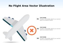 No Flight Area Vector Illustration Ppt PowerPoint Presentation Inspiration Deck PDF