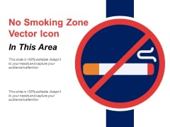 No Smoking Zone Vector Icon Ppt PowerPoint Presentation File Format Ideas PDF