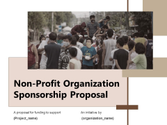 Non Profit Organization Sponsorship Proposal Ppt PowerPoint Presentation Complete Deck With Slides