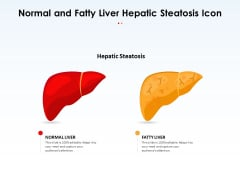 Normal And Fatty Liver Hepatic Steatosis Icon Ppt PowerPoint Presentation Gallery Tips PDF