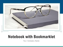 Notebook With Bookmarklet Magnifying Glass Book Ppt PowerPoint Presentation Complete Deck
