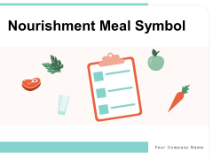 Nourishment Meal Symbol Fast Food Ppt PowerPoint Presentation Complete Deck