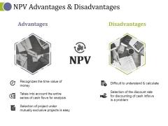 Npv Advantages And Disadvantages Ppt PowerPoint Presentation Ideas Deck