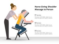 Nurse Giving Shoulder Massage To Person Ppt PowerPoint Presentation Portfolio Graphics Pictures PDF