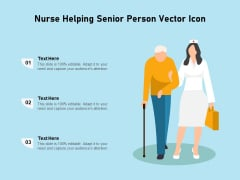 Nurse Helping Senior Person Vector Icon Ppt PowerPoint Presentation File Graphics Pictures PDF