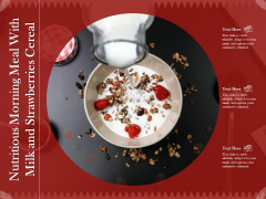Nutritious Morning Meal With Milk And Strawberries Cereal Ppt PowerPoint Presentation Model Template PDF