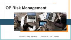 OP Risk Management Ppt PowerPoint Presentation Complete Deck With Slides