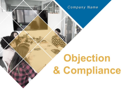Objection And Compliance Ppt PowerPoint Presentation Complete Deck With Slides