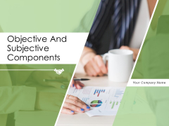Objective And Subjective Components Gear Business Ppt PowerPoint Presentation Complete Deck