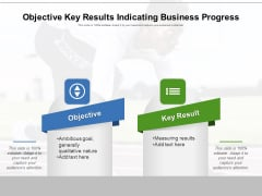 Objective Key Results Indicating Business Progress Ppt PowerPoint Presentation Gallery Shapes PDF