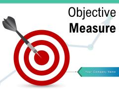 Objective Measure Target Infographic Arrow Think Bubble Ppt PowerPoint Presentation Complete Deck