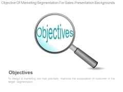 Objective Of Marketing Segmentation For Sales Presentation Backgrounds