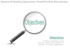 Objective Of Marketing Segmentation Powerpoint Slide Deck Samples