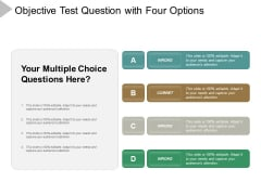 Objective Test Question With Four Options Ppt Powerpoint Presentation Pictures Clipart Images