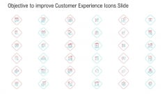 Objective To Improve Customer Experience Icons Slide Ppt Inspiration Infographic Template PDF