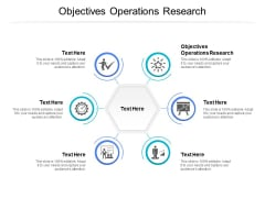 Objectives Operations Research Ppt PowerPoint Presentation Infographic Template Template Cpb