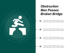 Obstruction Man Passes Broken Bridge Ppt PowerPoint Presentation Outline Ideas