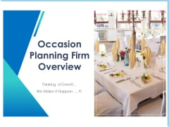 Occasion Planning Firm Overview Ppt PowerPoint Presentation Complete Deck With Slides