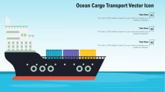 Ocean Cargo Transport Vector Icon Ppt PowerPoint Presentation File Infographics PDF