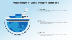 Ocean Freight For Global Transport Vector Icon Ppt PowerPoint Presentation File Examples PDF