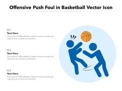Offensive Push Foul In Basketball Vector Icon Ppt PowerPoint Presentation Gallery Graphics Example PDF