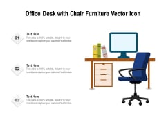 Office Desk With Chair Furniture Vector Icon Ppt PowerPoint Presentation Icon Deck PDF