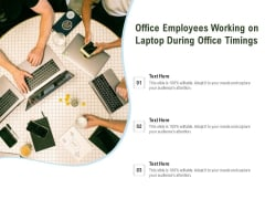 Office Employees Working On Laptop During Office Timings Ppt PowerPoint Presentation Slides Background Designs PDF
