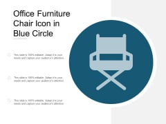 Office Furniture Chair Icon In Blue Circle Ppt Powerpoint Presentation Model Outline