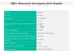 Office Harassment Investigation Form Template Ppt PowerPoint Presentation Professional Ideas PDF