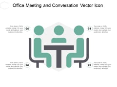 Office Meeting And Conversation Vector Icon Ppt PowerPoint Presentation Infographics Picture
