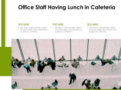 Office Staff Having Lunch In Cafeteria Ppt PowerPoint Presentation File Smartart PDF