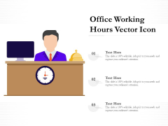 Office Working Hours Vector Icon Ppt PowerPoint Presentation Slides Background PDF