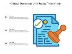 Official Document With Stamp Vector Icon Ppt PowerPoint Presentation Layouts Graphics Pictures PDF