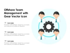 Offshore Team Management With Gear Vector Icon Ppt PowerPoint Presentation File Background Image PDF
