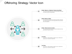 Offshoring Strategy Vector Icon Ppt PowerPoint Presentation Visual Aids Diagrams