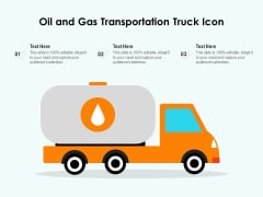Oil And Gas Transportation Truck Icon Ppt PowerPoint Presentation Gallery Themes PDF
