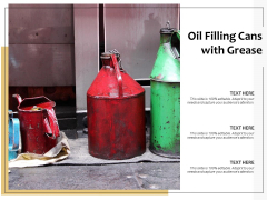Oil Filling Cans With Grease Ppt PowerPoint Presentation Background Images PDF